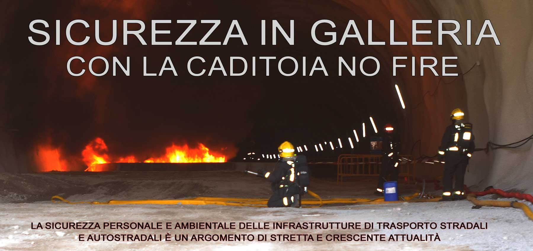 SICUREZZA IN GALLERIA CON LA CADITOIA NO FIRE